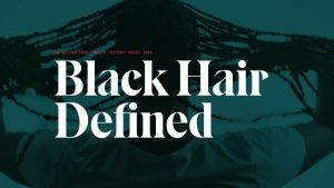 Introducing Black Hair Defined | HuffPost